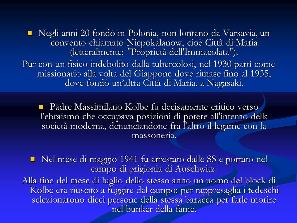 Negli anni 20 fondò in Polonia, non lontano da Varsavia, un convento chiamato Niepokalanow, cioè Città di Maria (letteralmente: