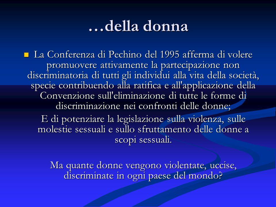 …della donna La Conferenza di Pechino del 1995 afferma di volere promuovere attivamente la partecipazione non discriminatoria di tutti gli individui a