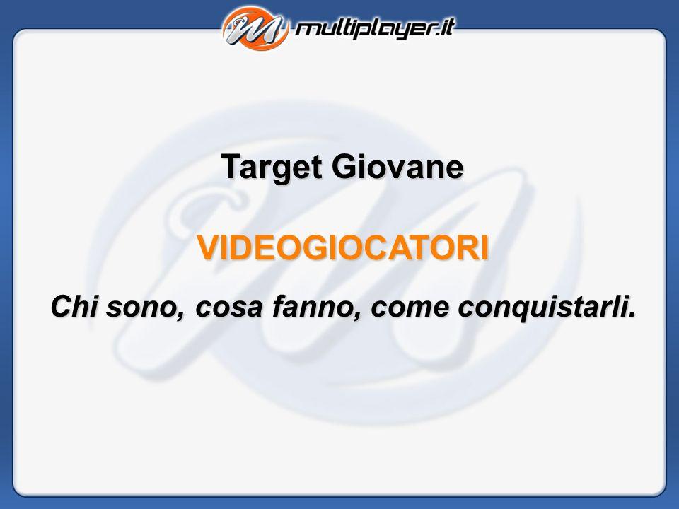 Target Giovane VIDEOGIOCATORI Chi sono, cosa fanno, come conquistarli.