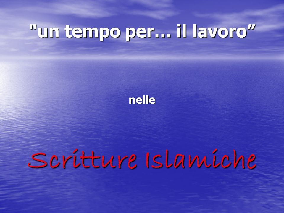 un tempo per… il lavoro nelle Scritture Islamiche