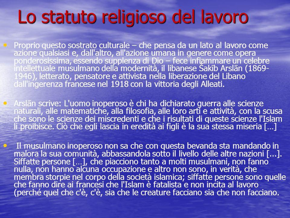 Lo statuto religioso del lavoro Proprio questo sostrato culturale – che pensa da un lato al lavoro come azione qualsiasi e, dall'altro, all'azione uma