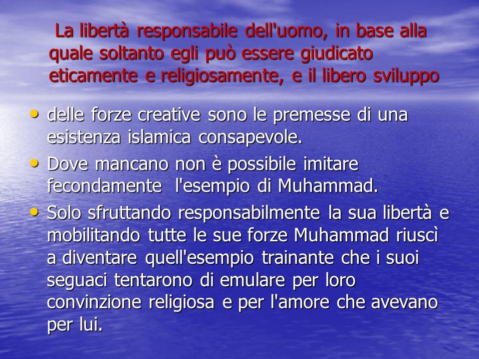 La libertà responsabile dell'uomo, in base alla quale soltanto egli può essere giudicato eticamente e religiosamente, e il libero sviluppo La libertà