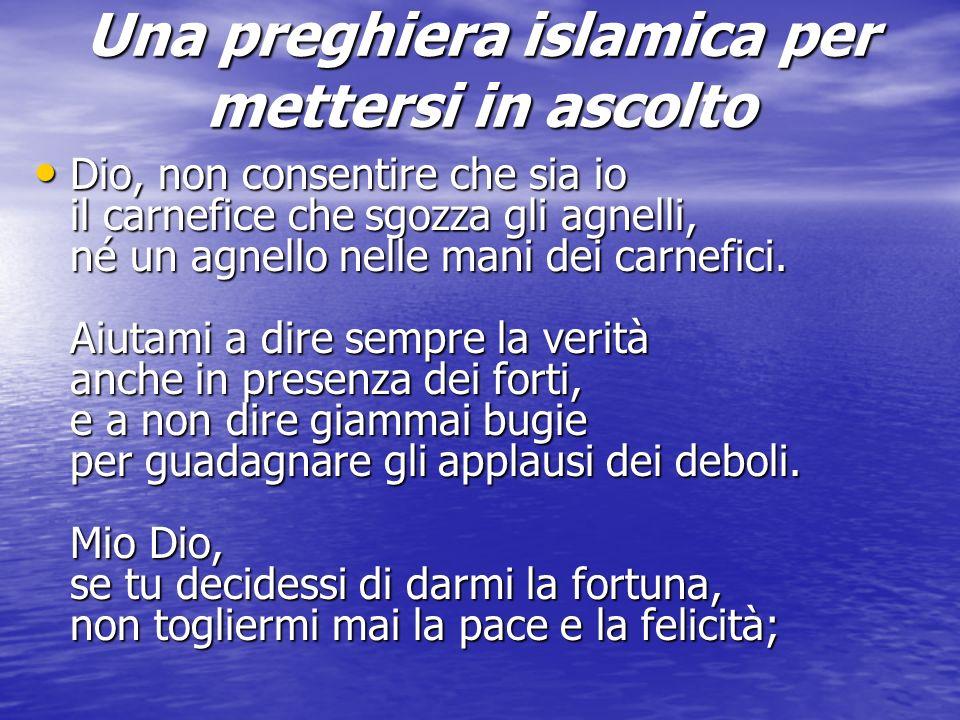 Una preghiera islamica per mettersi in ascolto Dio, non consentire che sia io il carnefice che sgozza gli agnelli, né un agnello nelle mani dei carnef