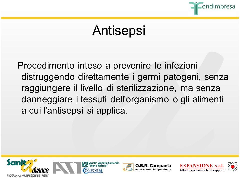 ESPANSIONE s.r.l. Attività specialistiche di supporto ANTISEPSI DISINFEZIONE STERILIZZAZIONE
