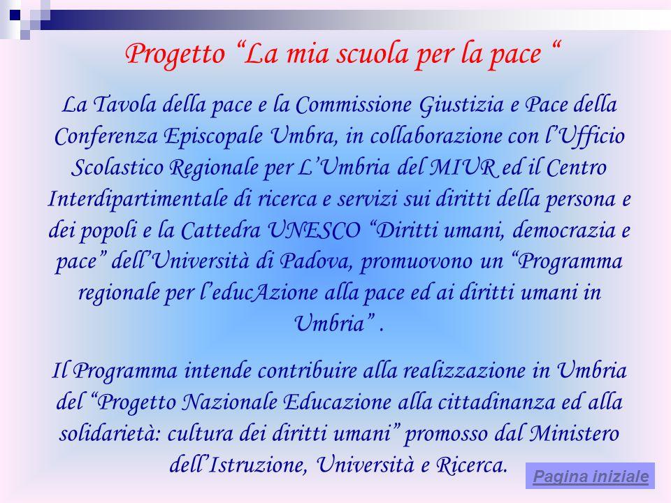 Progetto La mia scuola per la pace La Tavola della pace e la Commissione Giustizia e Pace della Conferenza Episcopale Umbra, in collaborazione con lUf