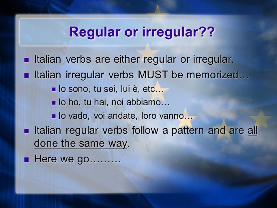 Italian Regular Verbs Italian Regular Verbs