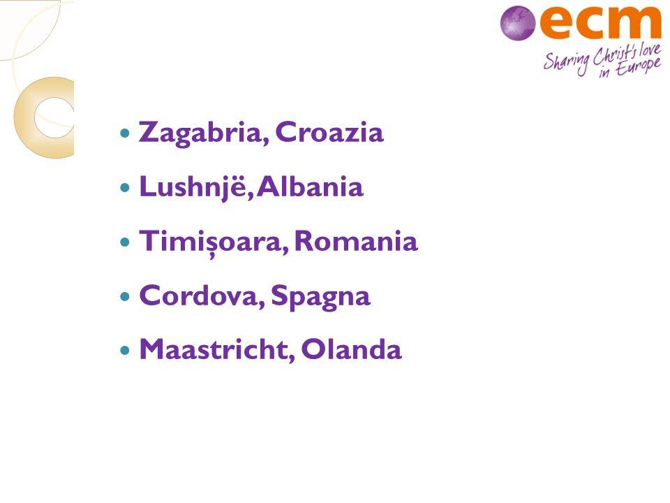 Zagabria, Croazia Lushnjë, Albania Timişoara, Romania Cordova, Spagna Maastricht, Olanda