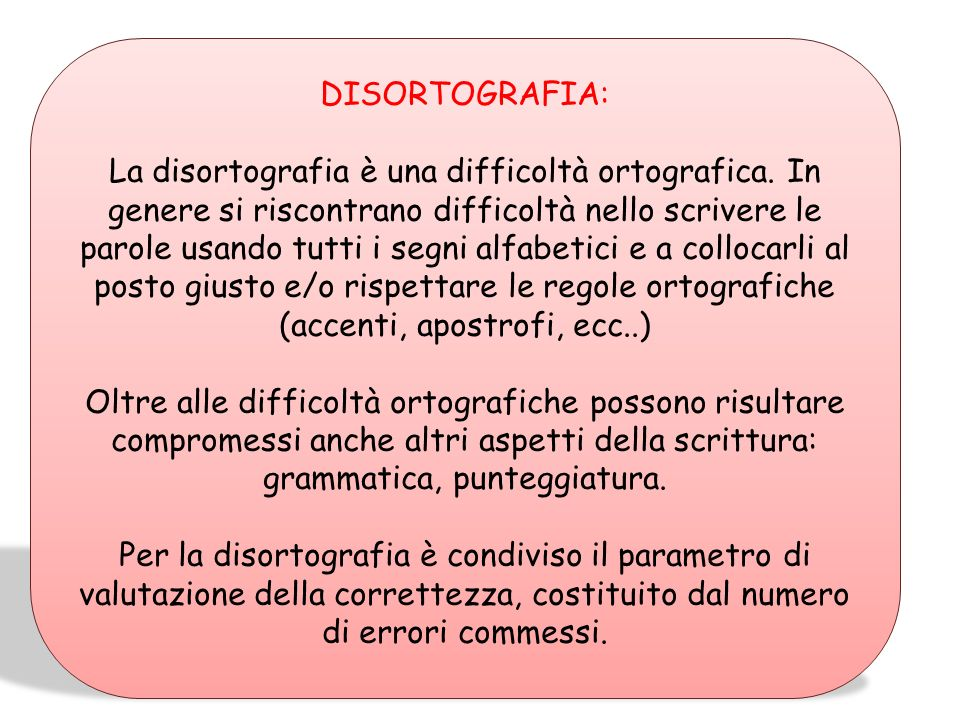 Disturbi specifici di scrittura: Disortografia Disgrafia