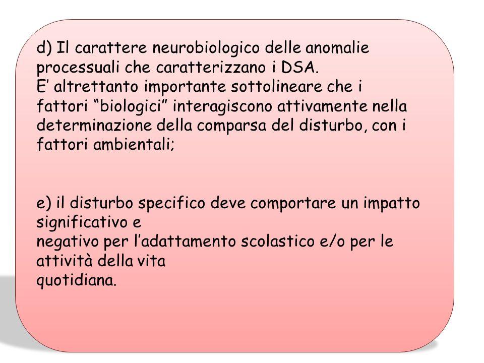 d) Il carattere neurobiologico delle anomalie processuali che caratterizzano i DSA.