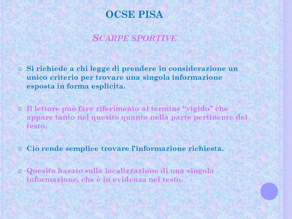 OCSE PISA S CARPE SPORTIVE Si richiede a chi legge di prendere in considerazione un unico criterio per trovare una singola informazione esposta in for