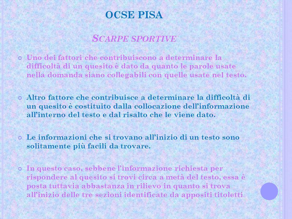 OCSE PISA S CARPE SPORTIVE Uno dei fattori che contribuiscono a determinare la difficoltà di un quesito è dato da quanto le parole usate nella domanda