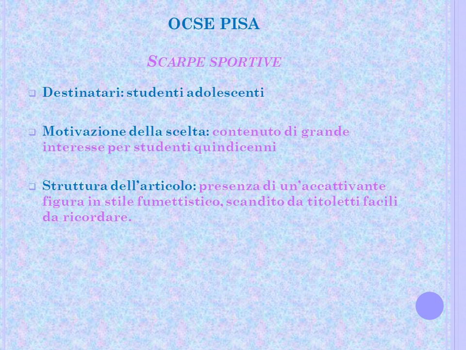 OCSE PISA S CARPE SPORTIVE Destinatari: studenti adolescenti Motivazione della scelta: contenuto di grande interesse per studenti quindicenni Struttur