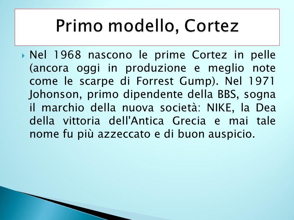 Nel 1968 nascono le prime Cortez in pelle (ancora oggi in produzione e meglio note come le scarpe di Forrest Gump). Nel 1971 Johonson, primo dipendent