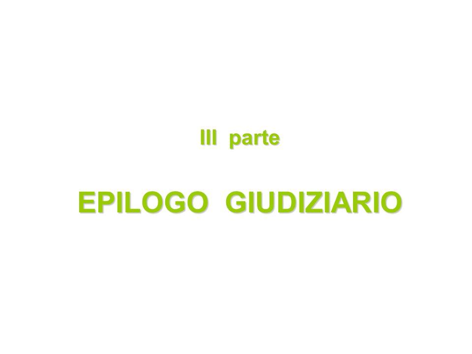 III parte EPILOGO GIUDIZIARIO