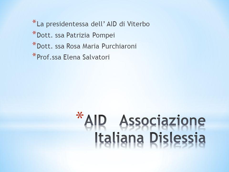 * La presidentessa dell AID di Viterbo * Dott. ssa Patrizia Pompei * Dott. ssa Rosa Maria Purchiaroni * Prof.ssa Elena Salvatori