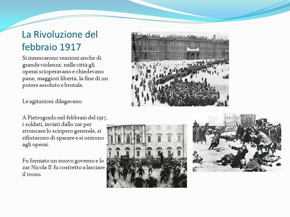 La Rivoluzione del febbraio 1917 Si innescarono reazioni anche di grande violenza: nelle città gli operai scioperavano e chiedevano pane, maggiori lib
