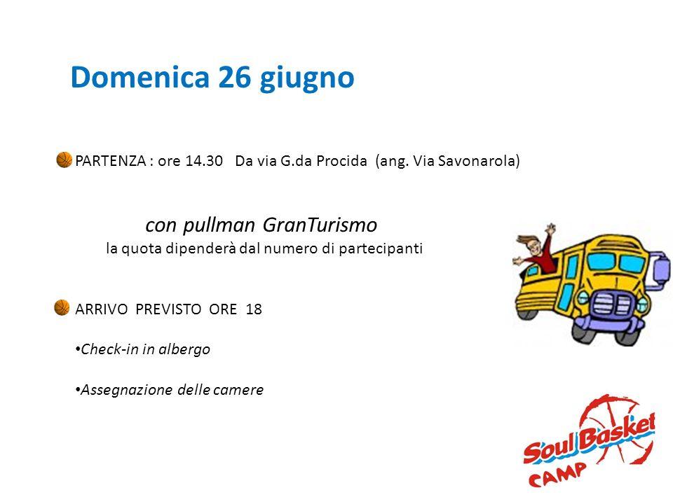 Domenica 26 giugno PARTENZA : ore 14.30 Da via G.da Procida (ang. Via Savonarola) con pullman GranTurismo la quota dipenderà dal numero di partecipant
