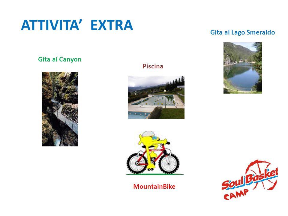 ATTIVITA EXTRA Gita al Canyon Piscina Gita al Lago Smeraldo MountainBike