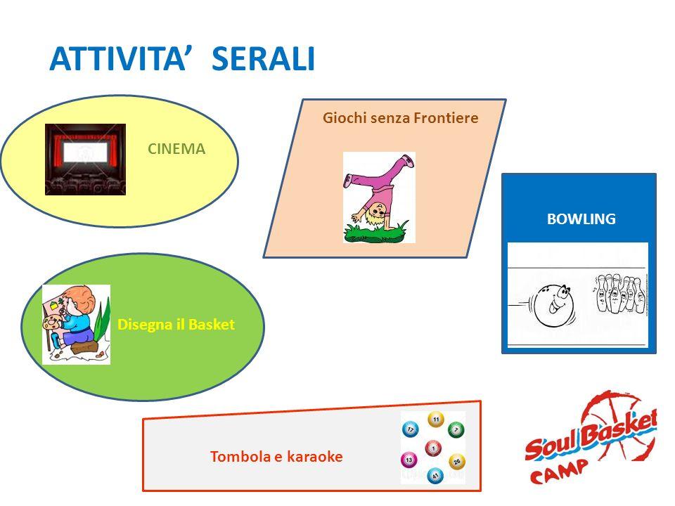 ATTIVITA SERALI BOWLING Disegna il Basket Tombola e karaoke CINEMA Giochi senza Frontiere