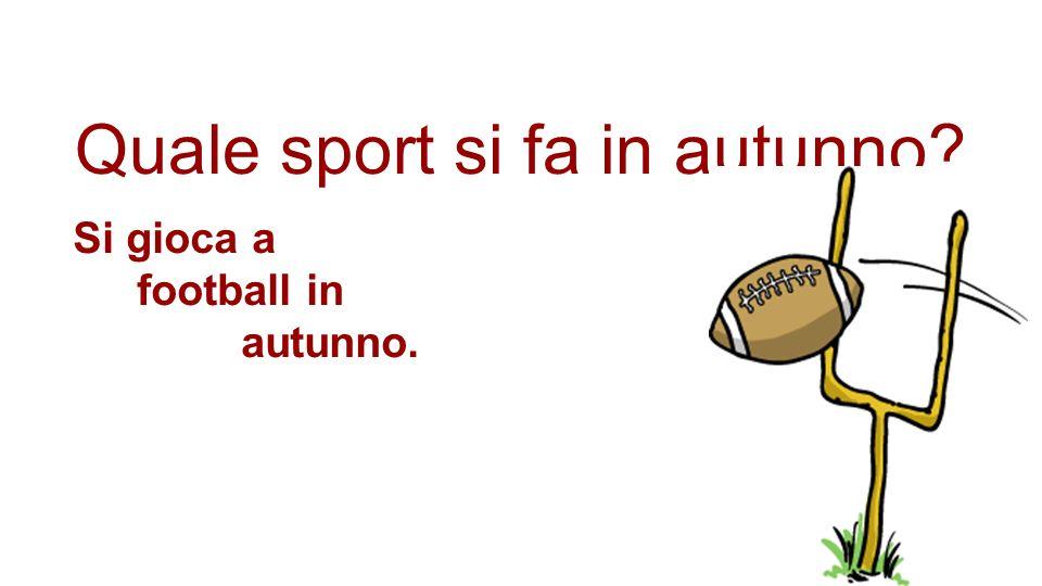Quale sport si fa in autunno? Si gioca a football in autunno.