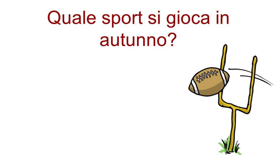 Quale sport si gioca in autunno?