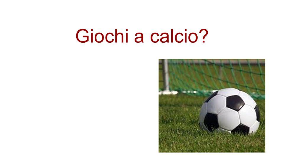 Giochi a calcio?