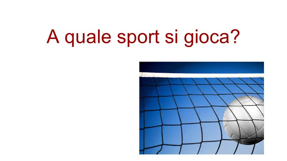 A quale sport si gioca?