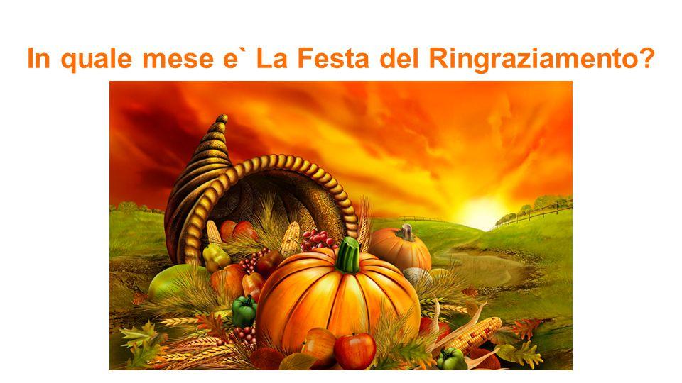 In quale mese e` La Festa del Ringraziamento?