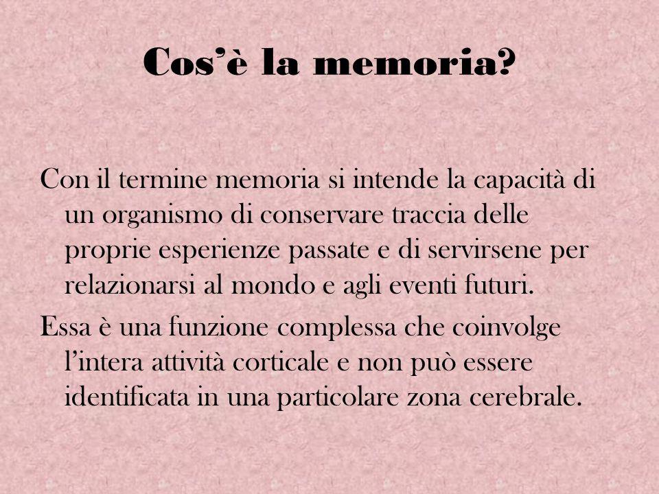 Cosè la memoria? Con il termine memoria si intende la capacità di un organismo di conservare traccia delle proprie esperienze passate e di servirsene