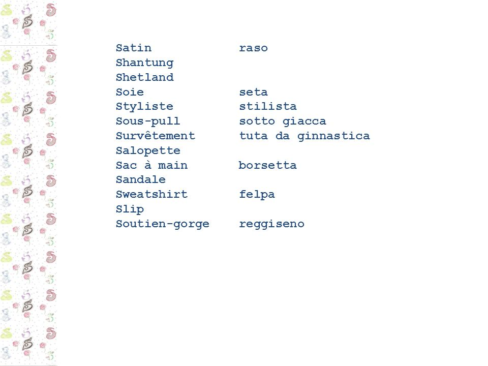 Satin raso Shantung Shetland Soie seta Styliste stilista Sous-pull sotto giacca Survêtement tuta da ginnastica Salopette Sac à main borsetta Sandale S