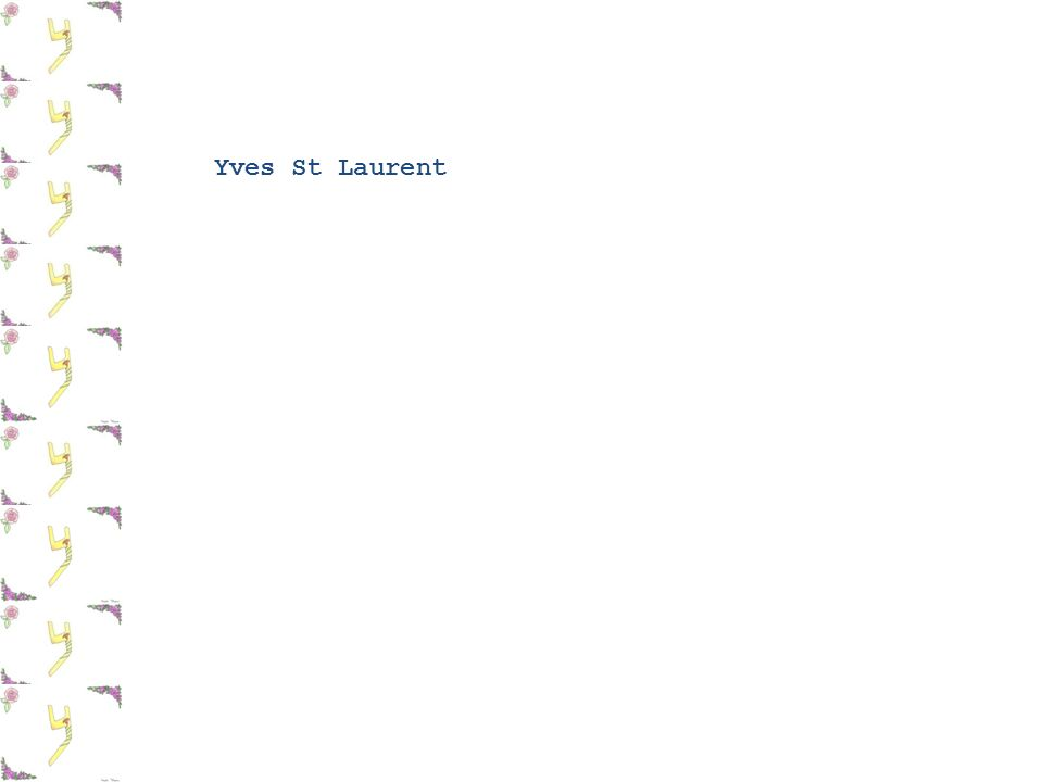 Yves St Laurent