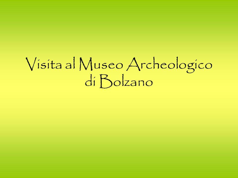 Visita al Museo Archeologico di Bolzano