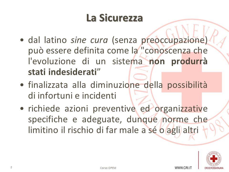 Corso OPEM 3 D.Lgs. 81/2008 Il decreto legislativo n.