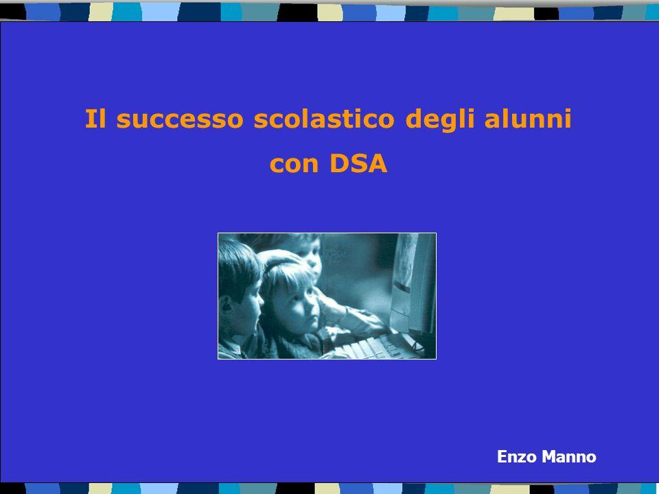 Web Conference – venerdì 9 novembre 2011 Enzo Manno Il successo scolastico degli alunni con DSA