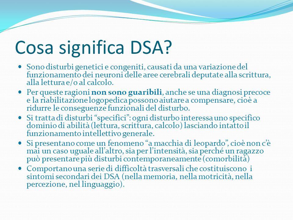 Cosa significa DSA? Sono disturbi genetici e congeniti, causati da una variazione del funzionamento dei neuroni delle aree cerebrali deputate alla scr
