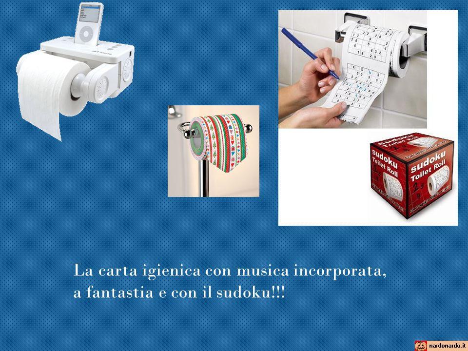 La carta igienica con musica incorporata, a fantastia e con il sudoku!!!