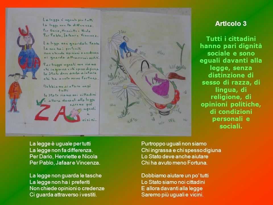 ArtIcolo 3 Tutti i cittadini hanno pari dignità sociale e sono eguali davanti alla legge, senza distinzione di sesso di razza, di lingua, di religione