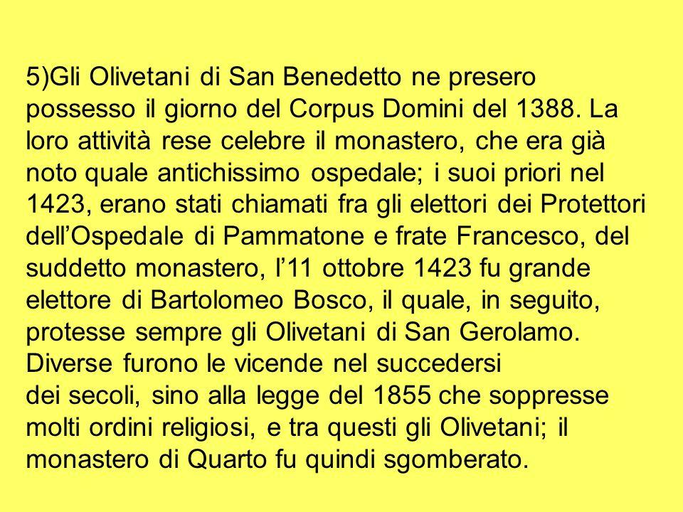 5)Gli Olivetani di San Benedetto ne presero possesso il giorno del Corpus Domini del 1388.