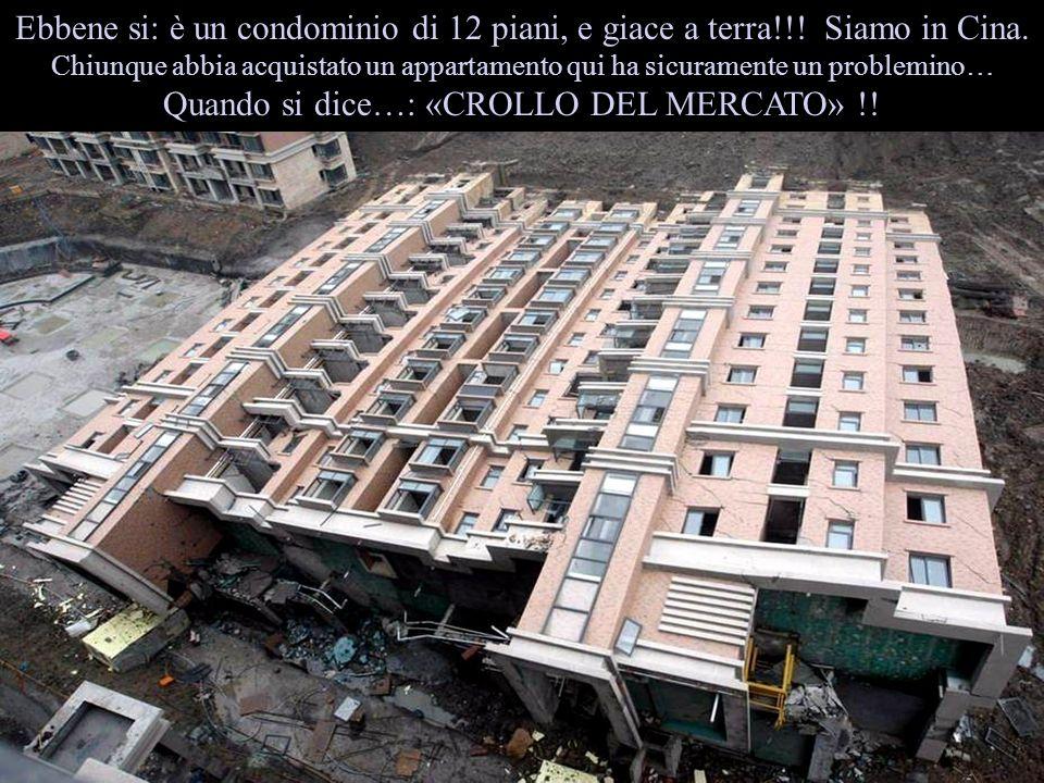 Ebbene si: è un condominio di 12 piani, e giace a terra!!.