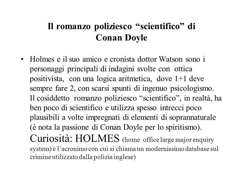 Il romanzo poliziesco scientifico di Conan Doyle Eliminato limpossibile, ciò che resta, per quanto improbabile, deve essere la verità (Holmes) è un er