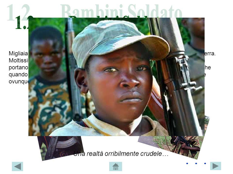 Migliaia di bambini vengono arruolati negli eserciti e impiegati in azioni di guerra. Moltissimi vengono catturati, mutilati, feriti, uccisi. Quelli c