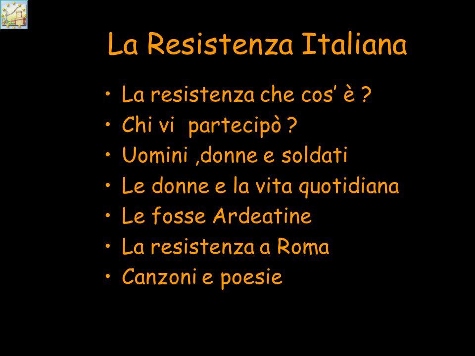 La Resistenza Italiana La resistenza che cos è .Chi vi partecipò .