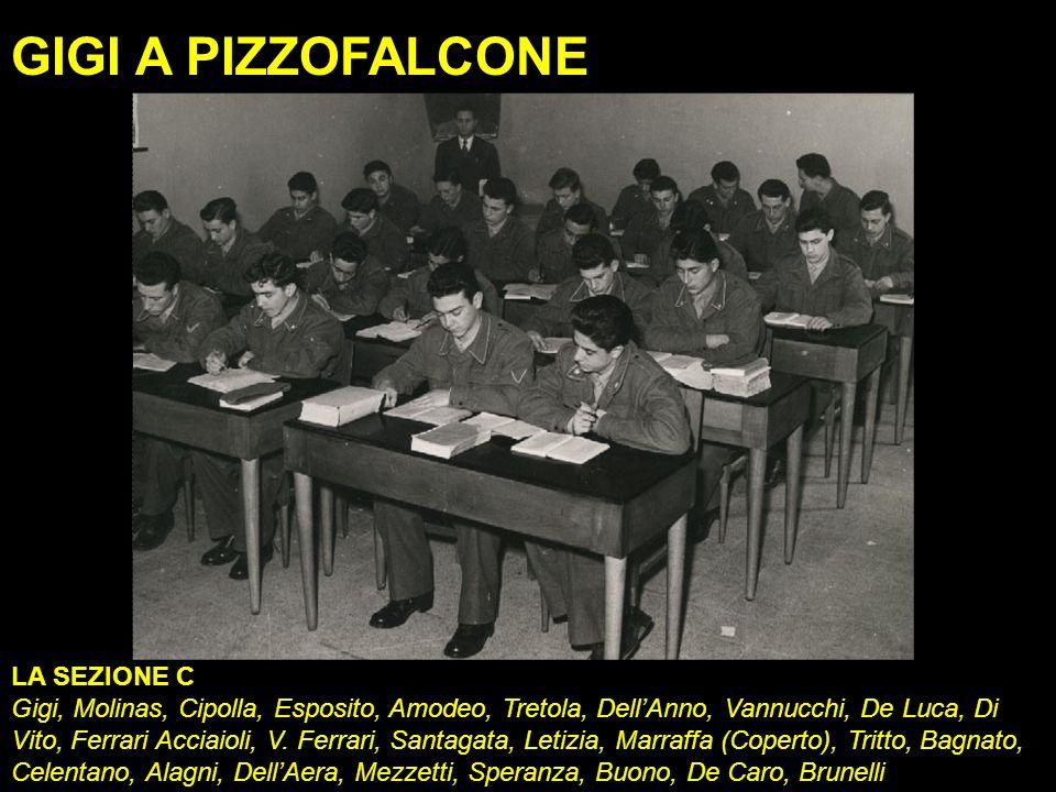LA SEZIONE C Gigi, Molinas, Cipolla, Esposito, Amodeo, Tretola, DellAnno, Vannucchi, De Luca, Di Vito, Ferrari Acciaioli, V. Ferrari, Santagata, Letiz