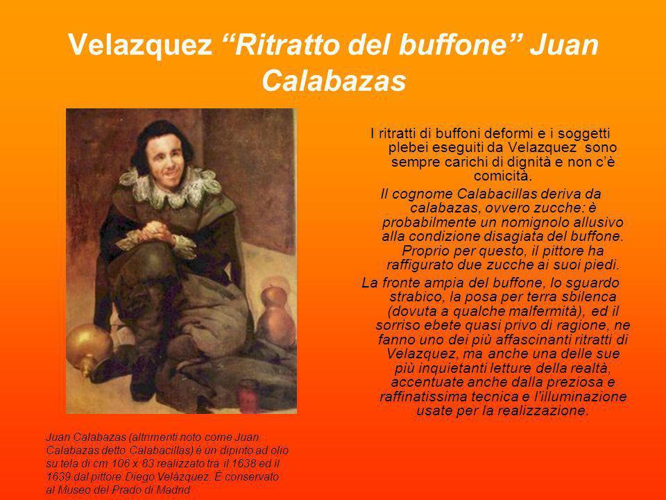 Velazquez Ritratto del buffone Juan Calabazas I ritratti di buffoni deformi e i soggetti plebei eseguiti da Velazquez sono sempre carichi di dignità e