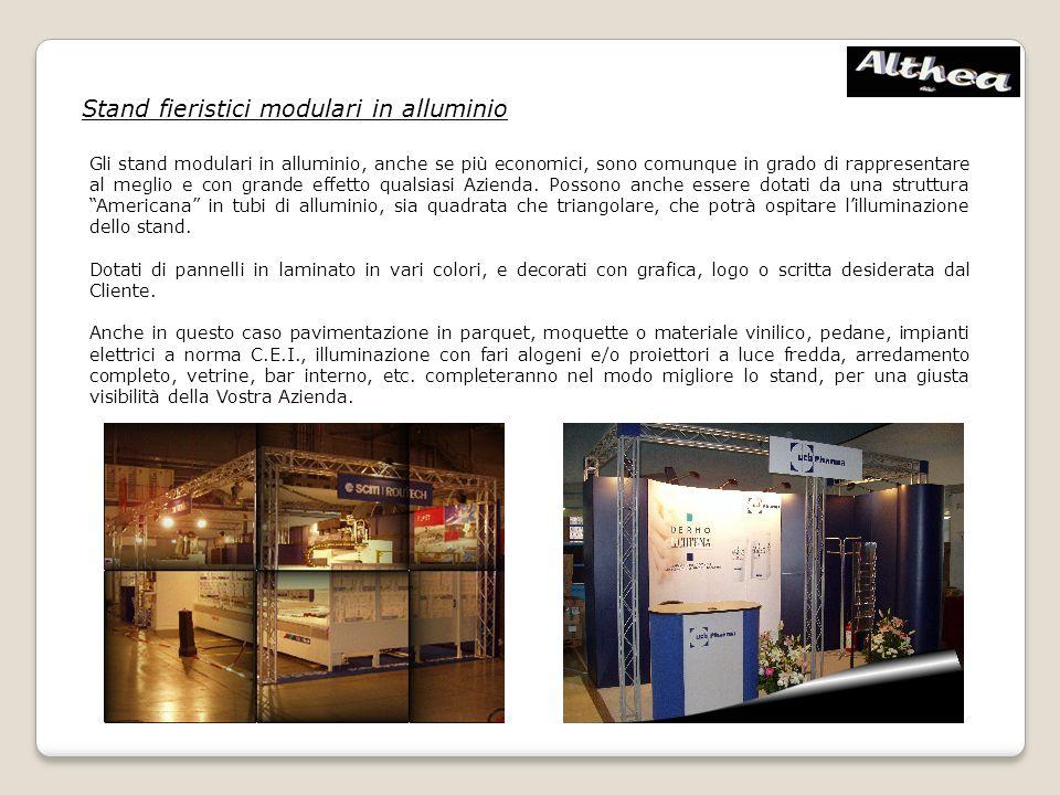 Stand fieristici modulari in alluminio Gli stand modulari in alluminio, anche se più economici, sono comunque in grado di rappresentare al meglio e con grande effetto qualsiasi Azienda.