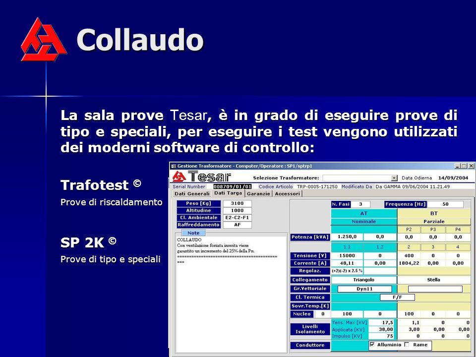 Collaudo La sala prove, è in grado di eseguire prove di tipo e speciali, per eseguire i test vengono utilizzati dei moderni software di controllo: La