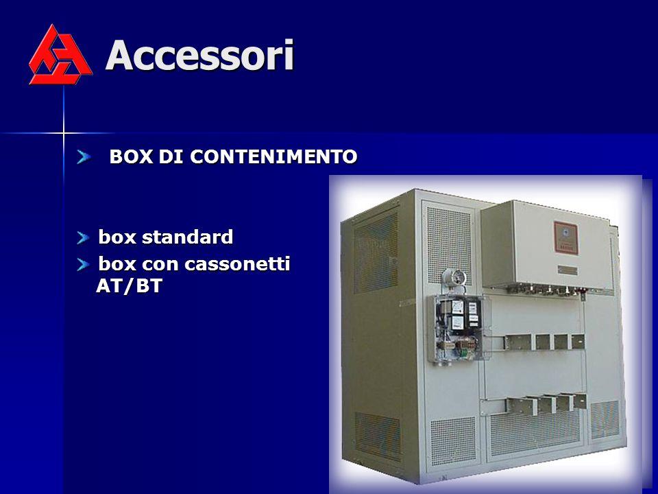 Accessori BOX DI CONTENIMENTO BOX DI CONTENIMENTO box standard box standard box con cassonetti AT/BT box con cassonetti AT/BT