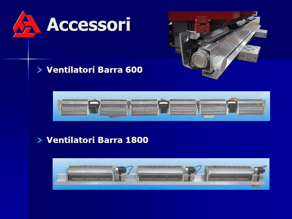Accessori Ventilatori Barra 600 Ventilatori Barra 600 Ventilatori Barra 1800 Ventilatori Barra 1800