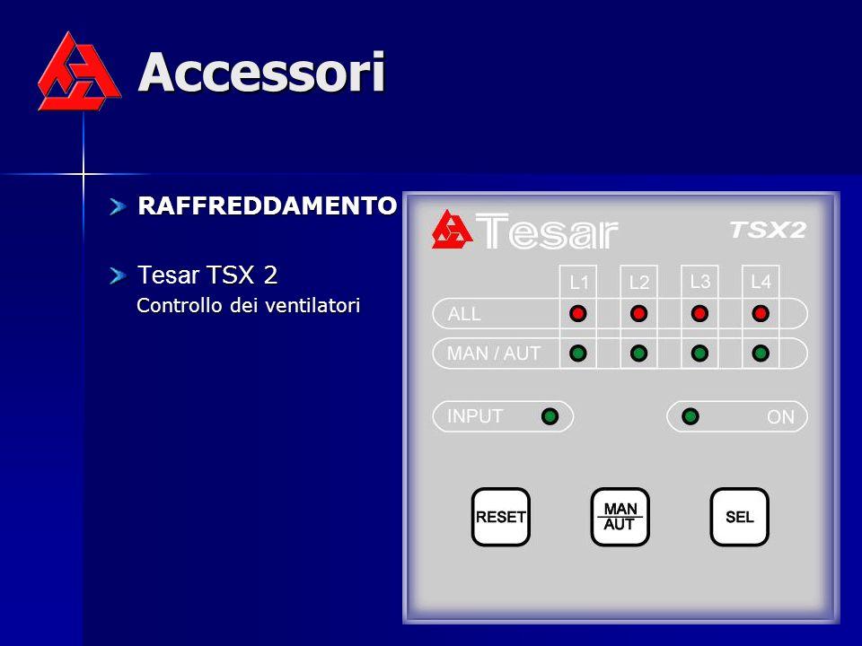 Accessori RAFFREDDAMENTO RAFFREDDAMENTO TSX 2 Tesar TSX 2 Controllo dei ventilatori Controllo dei ventilatori