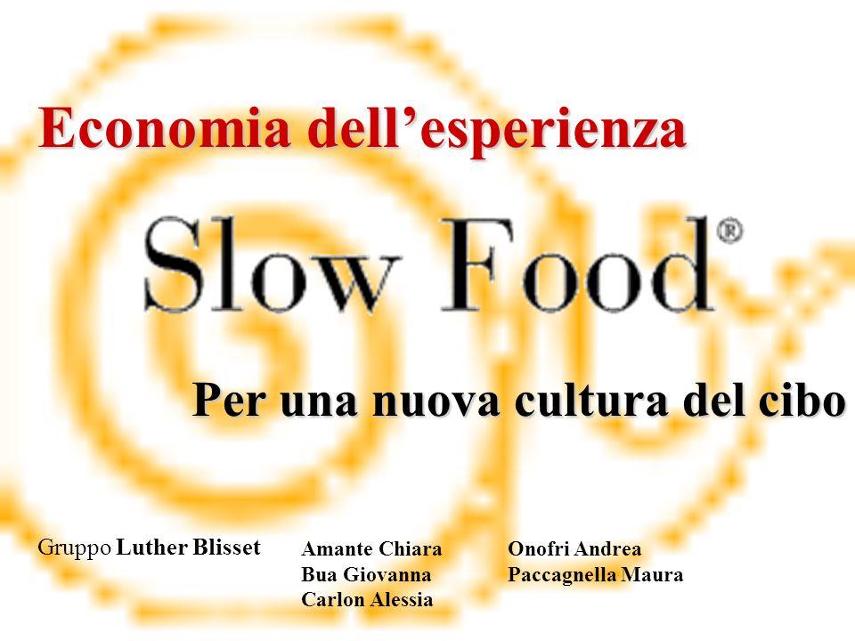 Per una nuova cultura del cibo Economia dellesperienza Amante Chiara Bua Giovanna Carlon Alessia Gruppo Luther Blisset Onofri Andrea Paccagnella Maura